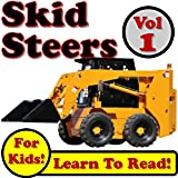 Skid Steer Loaders Vol 1: Super Skid Steer Loaders Digging Dirt On The Jobsite! (Over 40 Photos of Skid Steer...