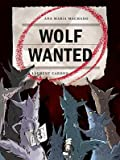 img - for Wolf Wanted   [WOLF WANTED] [Hardcover] book / textbook / text book