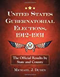 img - for United States Gubernatorial Elections, 1912-1931: The Official Results by State and County book / textbook / text book