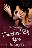 Touched By You (The Touch Series)