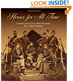 Heroes for All Time: Connecticut Civil War Soldiers Tell Their Stories (The Driftless Connecticut Series & Garnet Books)