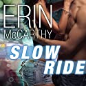 Slow Ride: Fast Track, Book 5 (       UNABRIDGED) by Erin McCarthy Narrated by Emily Durante