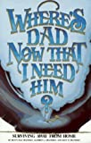 img - for Where's Dad Now That I Need Him? by Frandsen, B. R., Frandsen, Kent P.(September 1, 2003) Paperback book / textbook / text book