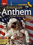 img - for Holt American Anthem California: Student Edition Grade 9-12 Modern American History 2007 (CA Am Anthem 2007 Mod) book / textbook / text book