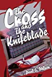 The Cross and the Knifeblade (0595254322) by Wilson, Paul