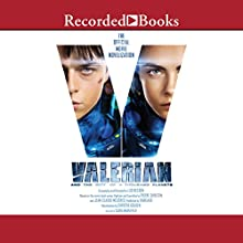 Valerian and the City of a Thousand Planets: The Official Movie Novelization Audiobook by Christie Golden Narrated by Saskia Maarleveld
