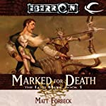 Marked for Death: Eberron: The Lost Mark, Book 1 (       UNABRIDGED) by Matt Forbeck Narrated by Claire Christie