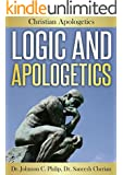 Logic And Apologetics (Integrated Apologetics)