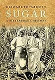 Sugar: A Bitterweet History