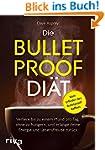 Die Bulletproof-Di�t: Verliere bis zu...