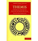 [ THEMIS: A STUDY OF THE SOCIAL ORIGINS OF GREEK RELIGION (CAMBRIDGE LIBRARY COLLECTION: CLASSICS) ] BY Harrison, Jane Ellen ( Author ) Jun - 2010 [ Paperback ]