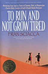 To Run and Not Grow Tired, Restoring Your Faith in Times of Trauma, Hurt, or Depression