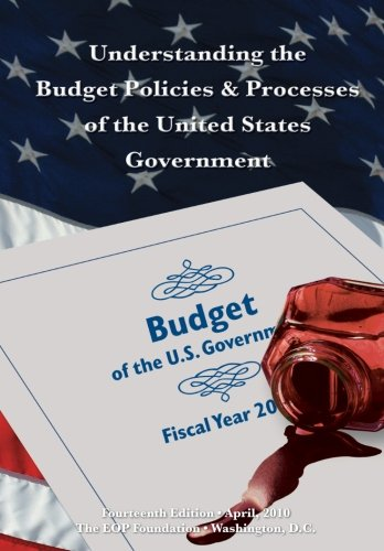 Understanding the Budget Policies & Processes of the United States Government: Fourteenth Edition