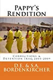 img - for Pappy's Rendition: Iraq Corrections & Detention 2005-2009 book / textbook / text book