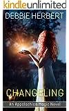 Changeling: An Appalachian Magic Novel