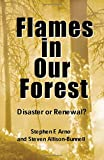 img - for Flames in Our Forest: Disaster Or Renewal? book / textbook / text book