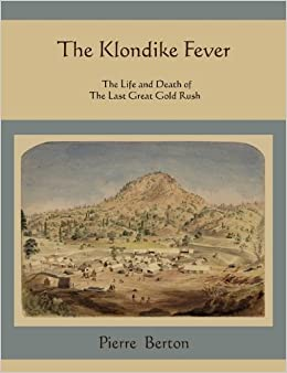 gold fever the klondike gold rush essay A gold rush is a period which is marked by feverish migration of workers into the  area of a  we will write a custom essay sample on gold rush specifically for  you  klondike one of the last great gold rushes was klondike gold rush in  yukon.