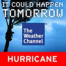 It Could Happen Tomorrow: Miami Hurricane (       UNABRIDGED) by The Weather Channel Narrated by Erik Bergmann
