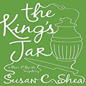 The King's Jar: A Dani O'Rourke Mystery | [Susan C. Shea]