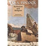 Barbarism and Religionpar J. G. A. Pocock