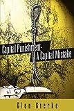 Capital Punishment - A Capital Mistake Glen Gierke
