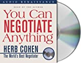 img - for By Herb Cohen You Can Negotiate Anything (Abridged) [Audio CD] book / textbook / text book