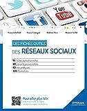 Les fiches outils des r�seaux sociaux: 91 fiches op�rationnelles - 80 conseils personnalis�s - 43 cas pratiques - 100 illustrations
