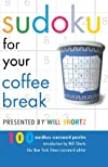 Sudoku for Your Coffee Break Presented by Will Shortz: 100 Wordless Crossword Puzzles