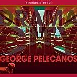 Drama City | George Pelecanos