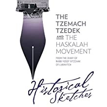 The Tzemach Tzedek and the Haskalah Movement: Historical Sketches from the Diary of Rabbi Yosef Yitzchak of Lubavitch Audiobook by Rabbi Yosef Yitzchak Schneersohn Narrated by Shlomo Zacks