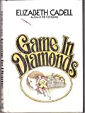 Game in diamonds (0688030157) by Cadell, Elizabeth