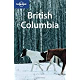 "British Columbia (Lonely Planet British Columbia & the Canadian Rockies)von ""Ryan VerBerkmoes"""