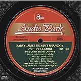 ハリー・ジェイムス傑作選 (1937~1950) HARRY JAMES TRUMPET RHAPSODY(1937~1950) マイコレクションシリーズ・岩浪洋三SPコレクション