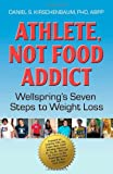 Athlete, Not Food Addict: Wellspring's Seven Steps to Weight Loss