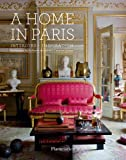img - for A Home in Paris: Interiors, Inspiration (Flammarion a Home) book / textbook / text book
