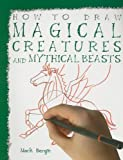 Magical Creatures and Mythical Beasts (How to Draw)
