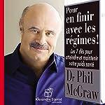 Pour en finir avec les régimes ! | Philip C. McGraw