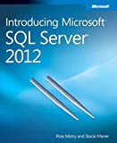 Introducing Microsoft SQL Server 2012 Ross Mistry