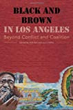 img - for Black and Brown in Los Angeles: Beyond Conflict and Coalition book / textbook / text book