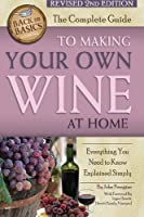 Complete guide to making your own wine at home : everything you need to know explained simply.