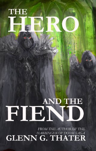 The Hero and the Fiend (An Epic Fantasy Novelette) (Harbinger of Doom)