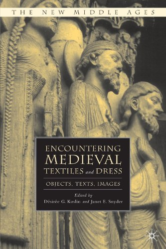 Encountering Medieval Textiles and Dress: Objects, Texts, Images (The New Middle Ages)