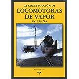 La construcción de locomotoras de vapor en España