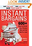 Instant Bargains: 600+  Ways to Shrin...