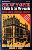 img - for New York, a Guide to the Metropolis: Walking Tours of Architecture and History Hardcover - January, 1988 book / textbook / text book
