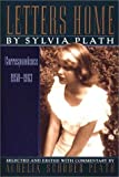 Letters Home: Correspondence 1950-1963 1st (first) Edition by Sylvia Plath (1992)