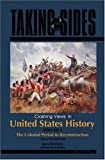 Taking Sides: Clashing Views in United States History, The Colonial Period to Reconstruction, Volume 1 (0073527238) by Madaras, Larry