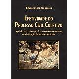 Efetividade do Processo Civil Coletivo: a prisão no contempt of court como mecanismo de efetivação de decisões...