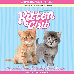 Kitten Club: Ginger's New Home & Smokey's Great Escape | [Sue Mongredien]