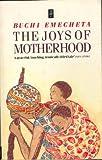 The Joys of Motherhood (African Writers Series) (0435906844) by Emecheta, Buchi